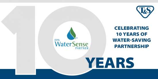 T&S Celebrates 10-Year Anniversary as a WaterSense Partner
